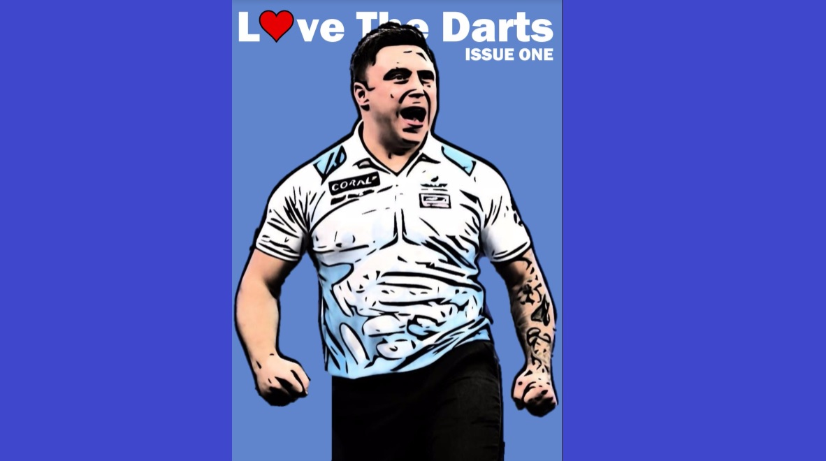 LAUNCH ISSUE OUT NOW! GERWYN PRICE! PREMIER LEAGUE CLASSICS! PSYCHOLOGY IN DARTS! KEVIN PAINTER UP FOR THE BULL!